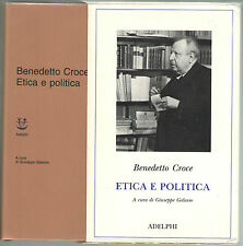 Benedetto Croce ETICA E POLITICA Adelphi 1994 Giuseppe Galasso