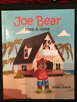 Joe Bear Finds a Home by Joseph Francis (English) Hardcover Book Free Shipping!