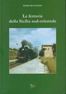 Le ferrovie della Sicilia Sud Orientale, PIERO MUSCOLINO