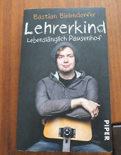 TB Bastian Bielendorfer == Lehrerkind == Lebenslänglich Pausenhof, 1 x gel.