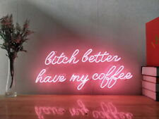 New Bitch Better Have My Coffee Neon Sign For Bedroom Wall Artwork With Dimmer