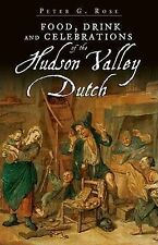 NEW Food, Drink and Celebrations of the Hudson Valley Dutch (American Palate)