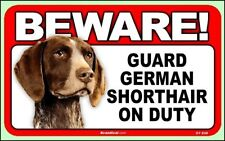 Beware Guard German Shorthaired on Duty Dog Sign