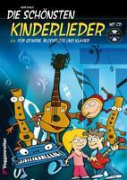 Die schönsten Kinderlieder - mit CD - für Gitarre, Blockflöte und Klavier