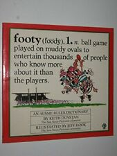 Footy: An Aussie rules dictionary By Keith Dunstan