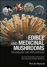 Edible and Medicinal Mushrooms: Technology and Applications by Zied Diego Cunha