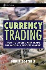Currency Trading: How to Access and Trade the World's Biggest Market