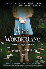 Alice in Wonderland and Philosophy: Curiouser and Curiouser by Richard Brian Da…