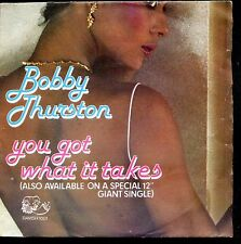 7inch BOBBY THURSTON you got what it takes HOLLAND EX 1980