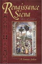 Renaissance Siena : Art in Context (2005, Hardcover)