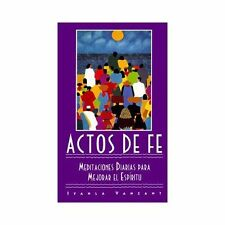 Actos de Fe (Acts of Faith): Meditaciones Diarias Para Mejorar El Espiritu (Medi