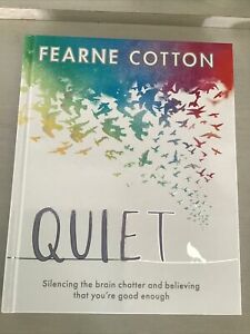 Quiet by Fearne Cotton - How To Silence Your Brain Chatter - Hardback Book