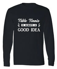 Table Tennis Player T Shirt Funny Table Tennis Coach Full Long Sleeve Gift Tee