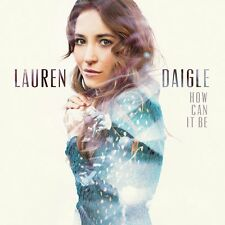 Lauren Daigle - How Can It Be 2015 CD Christian New & Sealed