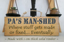 """""""PA'S MAN SHED"""" - Wooden Rustic Funny Plaque / Sign (FREE POST) Solid Wood"""