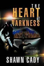 NEW The Heart of Darkness: Book 1 of the Dreadborne Legacy by Shawn Cady