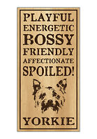 Wood Dog Breed Personality Sign - Spoiled Yorkie (Yorkshire Terrier)