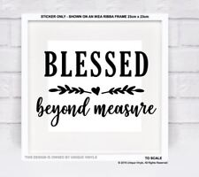 Blessed Beyond Measure - Inspirational Quote - Vinyl Sticker for IKEA Box Frame