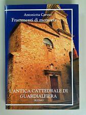 L'antica cattedrale di Guardialfiera di Caruso Ed.IRESMO 2005 Molise Campobasso