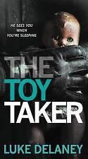 The Toy Taker by Luke Delaney (Paperback / softback, 2015)