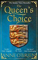 The Queen's Choice By Anne O'Brien. 9781848454422