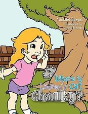 Where Is Lauren's Cat, Chaulky? by Michael Robyck (2011, Paperback)