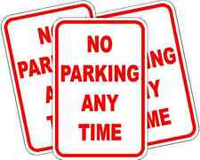"""NO PARKING ANYTIME PARKING SIGN * NEW * QUALITY CUSTOM ALUMINUM SIGNS 12"""" x 18"""""""