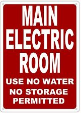 MAIN ELECTRIC ROOM USE NO WATER NO STORAGE PERMITTED SIGN- REFLECTIVE !!! 14x10
