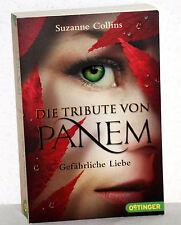 Suzanne Collins - DIE TRIBUTE VON PANEM - Gefährliche Liebe