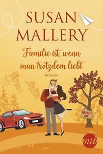 Familie ist, wenn man trotzdem liebt von Susan Mallery (2019, Taschenbuch)