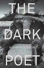 The Dark Poet by Gossow, Kathryn  New 9781925652642 Fast Free Shipping,,