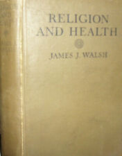 ††Antique Catholic Book RELIGION AND HEALTH by James J. Walsh 1920