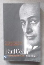 Biography of PAUL CELAN: POET, SURVIVOR JEW by John Felstiner POETRY
