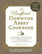 The Unofficial Downton Abbey Cookbook : From Lady Mary's Crab Canapes to...