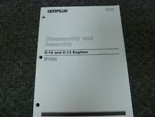 Caterpillar Cat C-10 and C-12 Engine Disassembly & Assembly Shop Service Manual