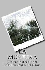 La Mentira : Y Otras Narraciones by Lorenzo Martín del Burgo (2012, Paperback)