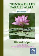 Cuentos de Luz para el Alma by Ricard Lopez (2014, Paperback)