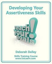 Developing Your Assertiveness Skills and Confidence in Your Communication to Ach