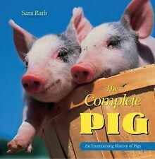 The Complete Pig: An Entertaining History of Pigs (Complete (Crest lin)) paperba