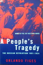 Orlando Figes A PEOPLE'S TRAGEDY Russian Revolution 1891-1924