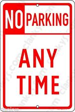 No Parking Any Time on a  8x12 Aluminum Sign Made in USA UV Protected