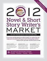2012 Novel & Short Story Writer's Market [Sep 12, 2011] Haley, Adria