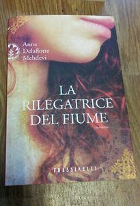 La rilegatrice del fiume Anne Delaflotte Mehdevi Frassinelli