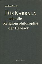 DIE KABBALA ODER DIE RELIGIONSPHILOSOPHIE DER HEBRÄER - A. Franck (1990)
