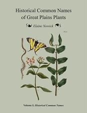 Historical Common Names of Great Plains Plants, Volume I : Historical Common...