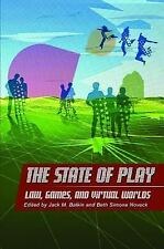 The State of Play: Law, Games, and Virtual Worlds (Ex Machina: Law, Technology,