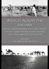 Bridges Across the Sahara: Social, Economic and Cultural Impact of the Trans-Sah
