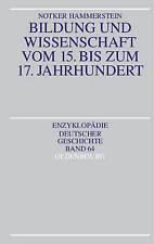 Bildung Und Wissenschaft Vom 15. Bis Zum 17. Jahrhundert by Notker...
