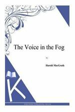 The Voice in the Fog by Harold MacGrath (2014, Paperback)