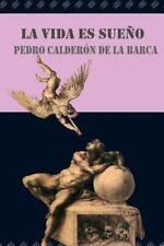 La Vida Es Sueño by Pedro Calderón Pedro Calderón de la Barca (2015, Paperback)
